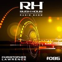 Rush Hour 095 w/ guest Sean Tyas by Christopher Lawrence on SoundCloud