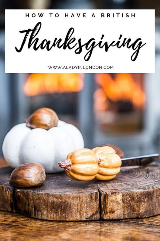 Thanksgiving In Britain Guide How To Do Thanksgiving Dinner In The Uk In 2020 Thanksgiving Getaways Charlie Brown Thanksgiving Holiday
