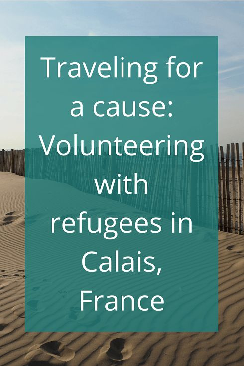 Adoration 4 Adventure's recommendations for volunteering with refugees in Calais, France with Help Refugees and Refugee Community Kitchen.