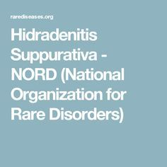 Hidradenitis Suppurativa - NORD (National Organization for Rare Disorders)