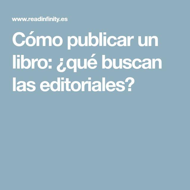 Cómo publicar un libro: ¿qué buscan las editoriales?