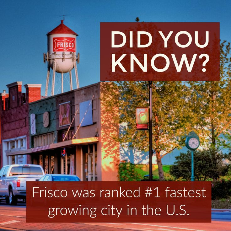 Frisco, Texas was ranked #1 fastest growing city in the United States