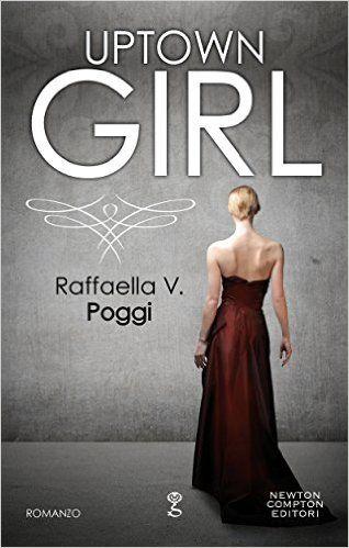 Recensione:+Uptown+Girl+di+Raffaella+V.+Poggi