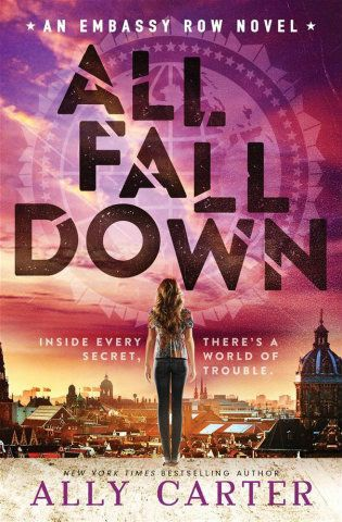 All Fall Down By Ally Carter 262 Pages