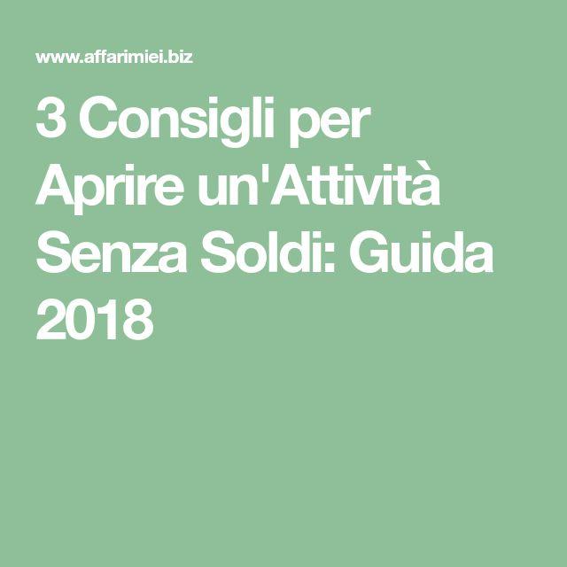 3 Consigli per Aprire un'Attività Senza Soldi: Guida 2018