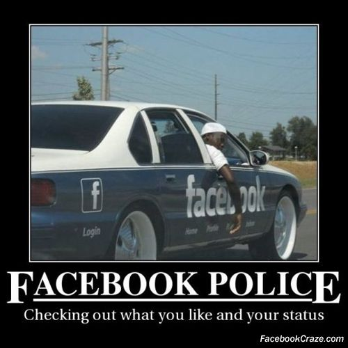 Facebook Police, CLASSIC!  www.wlacs.com     http://facebookcraze.com/wp-content/uploads/2011/06/facebook-police-lol-funny-car.jpg