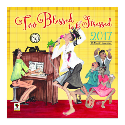 Too Blessed To Be Stressed 2017 African American Calendar