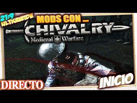 mods con CHIVALRY MEDIEVAL WARFARE Gameplay Español Ultrawide 21:9
