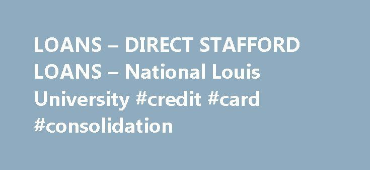 Cool Business Loans: LOANS – DIRECT STAFFORD LOANS – National Louis University #credit #card #con...  LOAN Check more at http://creditcardprocessing.top/blog/review/business-loans-loans-direct-stafford-loans-national-louis-university-credit-card-con-loan/