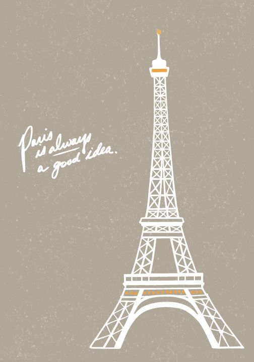"Cities illustration - paris Eifel Tower ""Paris is always a good idea""  www.caleyostrander.com"