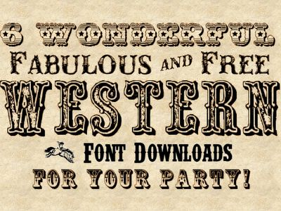 6 wonderful fabulous and free Western font downloads for your party