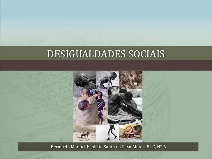 Desigualdades sociais by Bernardo Matos via slideshare