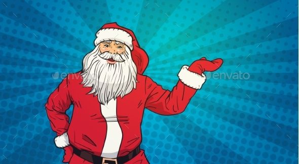 Santa Claus Holds Open Palm To Copy Space Pop Art Pop Art Graphics Inspiration Art