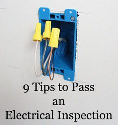 9 Tips for Passing an Electrical Inspection. How many people actually do #1? A must read before your next project. #DIY