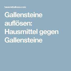 Gallensteine auflösen: Hausmittel gegen Gallensteine