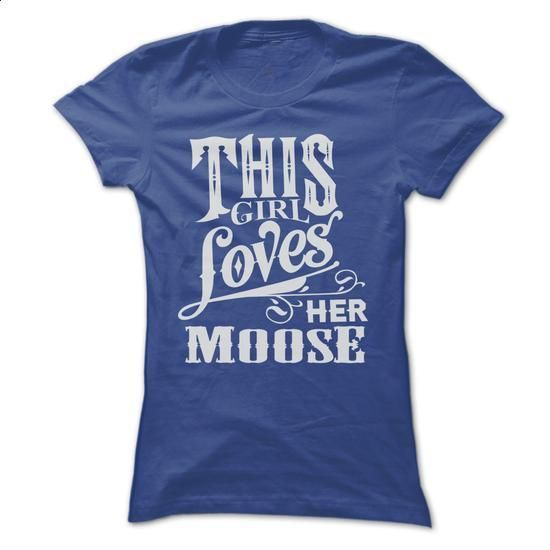 THIS GIRL LOVES HER MOOSE - #cool tshirt designs #volcom hoodies. I WANT THIS => https://www.sunfrog.com/Funny/THIS-GIRL-LOVES-HER-MOOSE-Ladies.html?60505