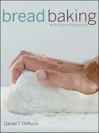 Bread & Baking by Daniel T. Di Muzio  Baking
