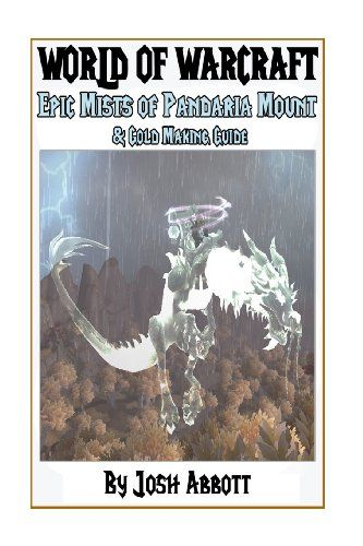 World of Warcraft Epic Mists of Pandaria Mount & Gold Making Guide @ niftywarehouse.com #NiftyWarehouse #WoW #WorldOfWarcraft #Warcraft #Gaming