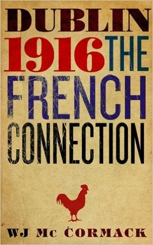 Dublin 1916 - The French Connection