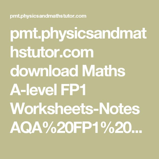 pmt.physicsandmathstutor.com download Maths A-level FP1 Worksheets-Notes AQA%20FP1%20Revision%20Sheets.pdf