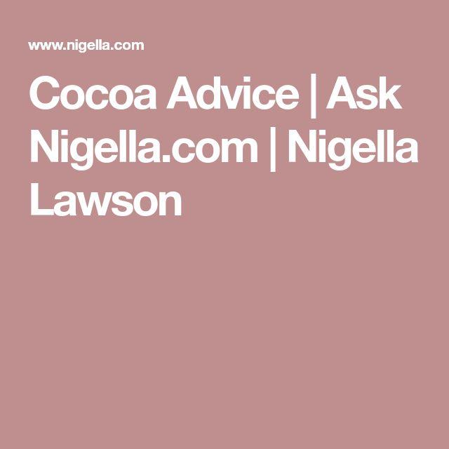 Cocoa Advice | Ask Nigella.com | Nigella Lawson