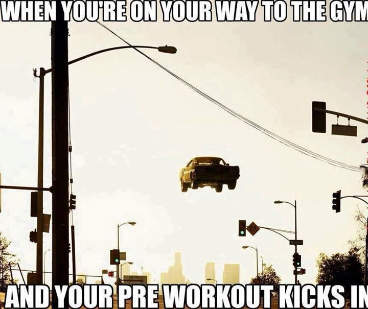 Gym meme, pre-workout kicks in you better be at the gym.