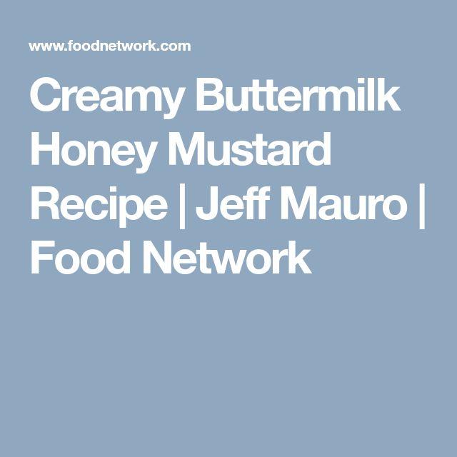 Creamy Buttermilk Honey Mustard Recipe | Jeff Mauro | Food Network