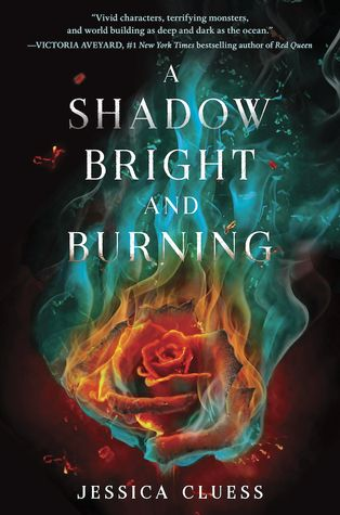 A Shadow Bright and Burning  by Jessica Cluess   Book One of the Kingdom on Fire…