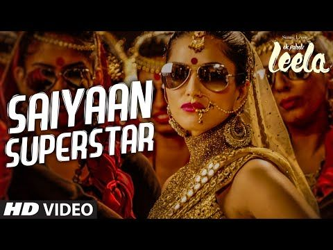 'Saiyaan Superstar' VIDEO Song | Sunny Leone | Tulsi Kumar | Ek Paheli Leela - YouTube