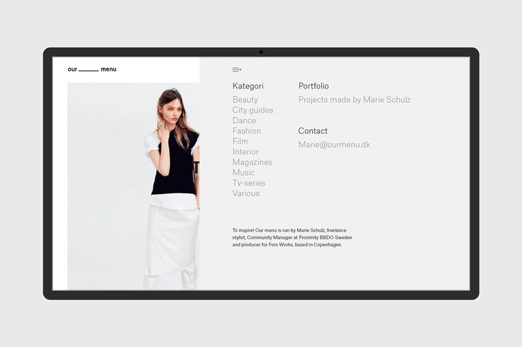 I did this website in collaboration with b14. site is live here www.ourmenu.dk Our menu is a blog about fashion, dance, beauty and film run by Marie Schulz. Marie Schulz is a freelance stylist, Community Manager at Proximity BBDO Swedeb and producer fo…
