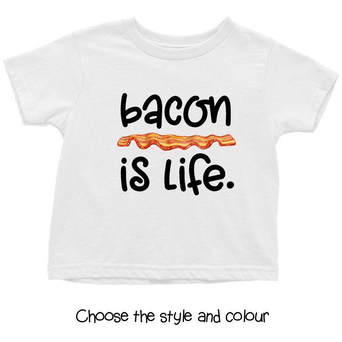 Bacon Is Life Baby T Shirt, Hoodie or Onesie