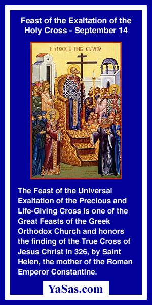 Read more about Feast of the Exaltation of the Holy Cross at http://yasas.com/calendar/feastdays/?exaltation-holy-cross