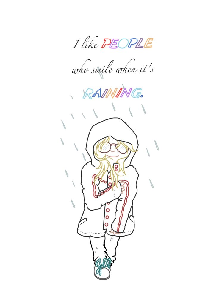I have drawn myself and I love rain ; I like people who smile when it's raining; drawing by ArtWolf
