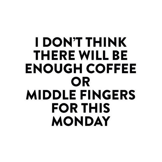 Sometimes Mondays are magical fresh starts to a productive week, aaaaaaaand sometime they just f'n suck. #Mondayze #Word