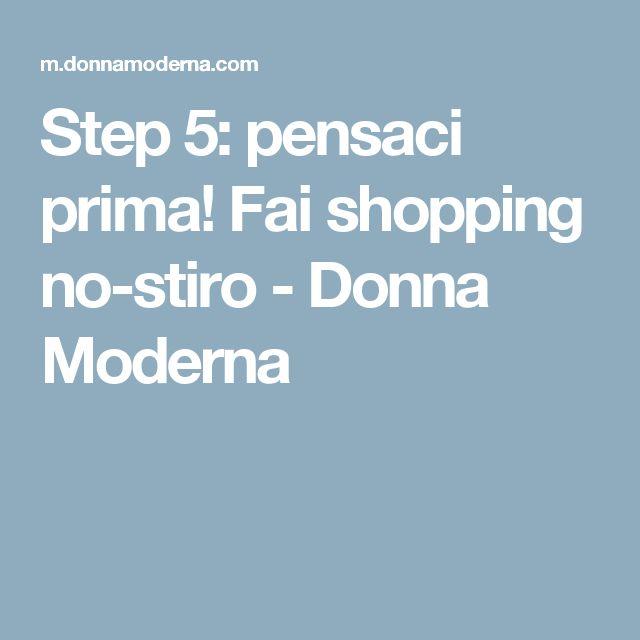 Step 5: pensaci prima! Fai shopping no-stiro - Donna Moderna