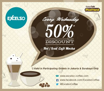 Wednesday Coupon CAFE MOCHA 50% Off! for Excelso Plus Friend KakaoTalk. Ayo download KakaoTalk di Hp kamu, jadi PlusFriend EXCELSO dan nikmati diskonnya untuk EXCELSO lovers Jakarta & Surabaya. S&K http://ow.ly/wws1W