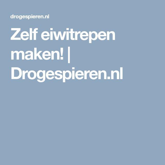 Zelf eiwitrepen maken! | Drogespieren.nl