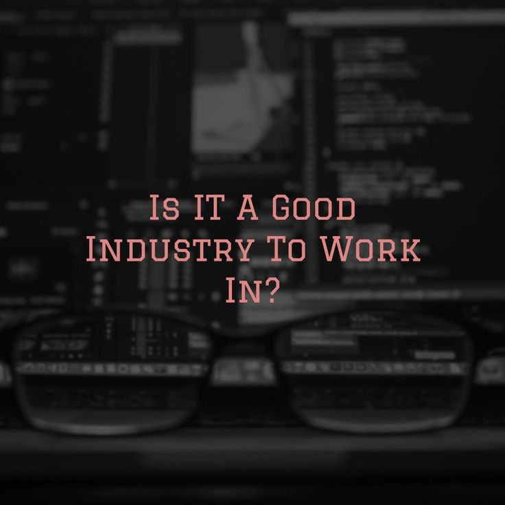 Is IT A Good Industry To Work In? Find it out here! (http://ift.tt/2z1PSzA) #business #entrepreneur #entrepreneurship #startups #leadership #e-business #ebusiness #e-learning #elearning #learning #development #growth #productivity #sales #work #hustle #startup #time #timemanagement #goals #life #freedom