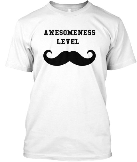 Awesomeness  Level White T-Shirt Front
