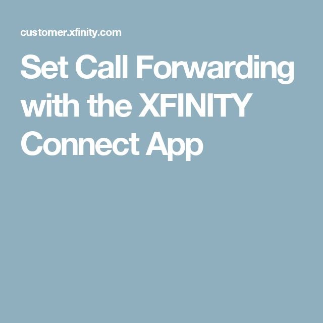 Set Call Forwarding with the XFINITY Connect App