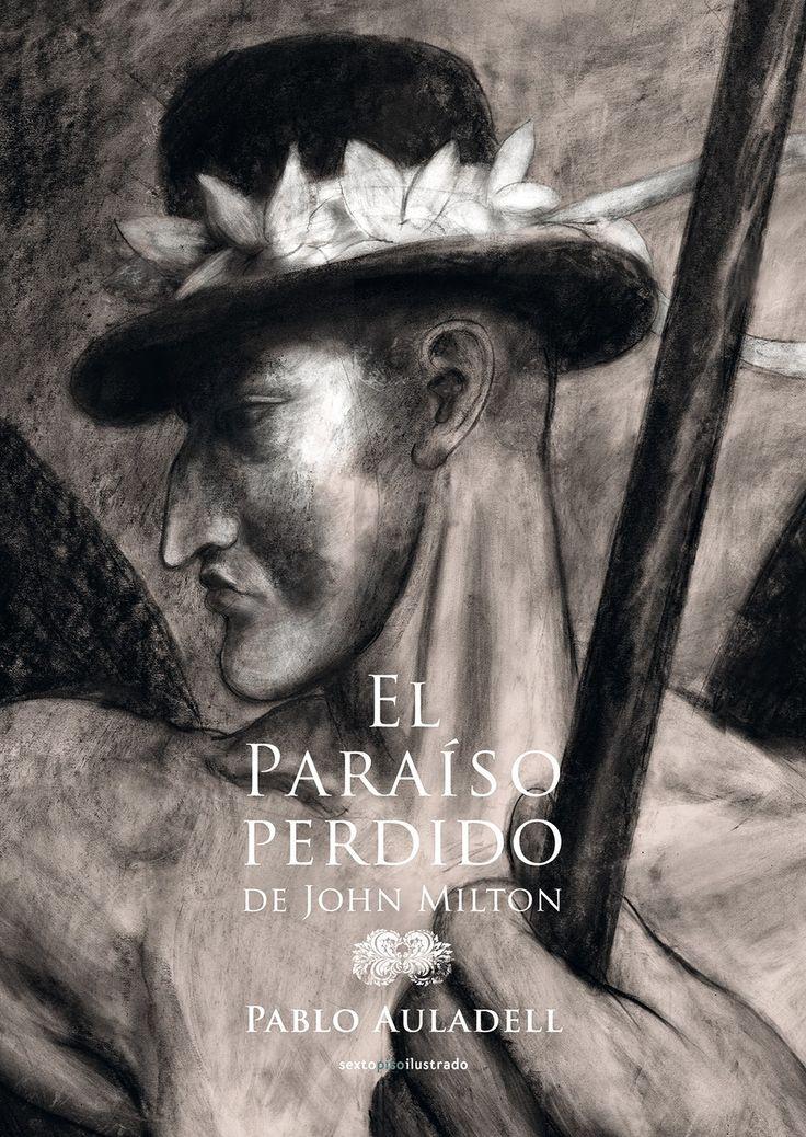 El paraíso perdido / Pablo Auladell ; basado en la obra de John Milton. -- Barcelona : Sexto Piso, D.L.2014  en  http://absysnetweb.bbtk.ull.es/cgi-bin/abnetopac01?TITN=517158