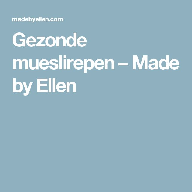 Gezonde mueslirepen – Made by Ellen