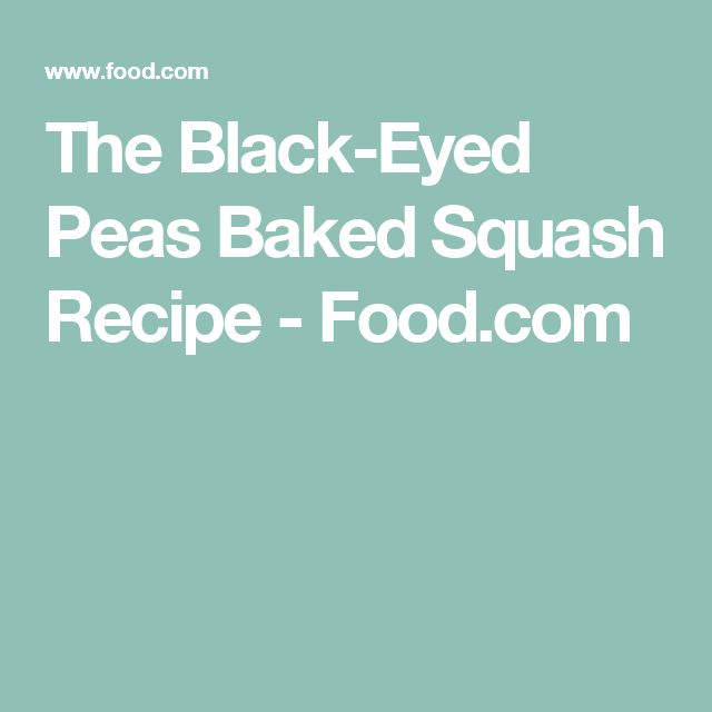 The Black-Eyed Peas Baked Squash Recipe - Food.com