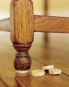 Steadying a chair (or table) Once they've done their duty as wine-bottle stoppers, corks can come in handy elsewhere in the house. Cut a slice of cork horizontally from the top end with a bread knife and slip it under the troublesome leg. Added Bonus: they won't scratch wooden floors!