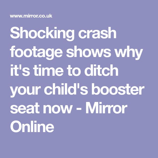 Shocking crash footage shows why it's time to ditch your child's booster seat now - Mirror Online