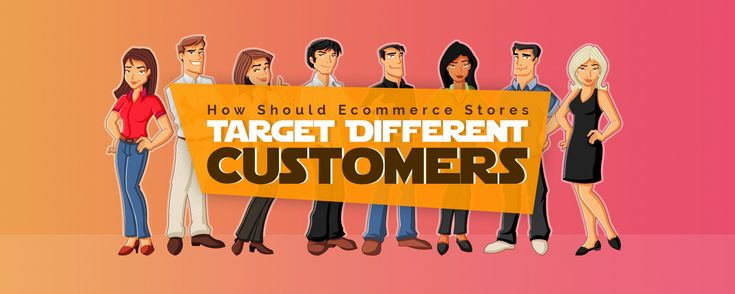How Should Ecommerce Businesses Approach Different Customer Types.