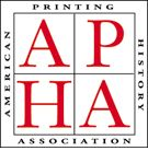 'The American Printing History Association (APHA) is a membership organization that encourages the study of the history of printing and related arts and crafts, including calligraphy, typefounding, typography, papermaking, bookbinding, illustration, and publishing.'