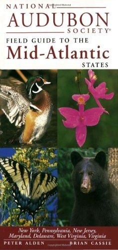 National Audubon Society Field Guide to the Mid-Atlantic States: New York, Pennsylvania, New Jersey,