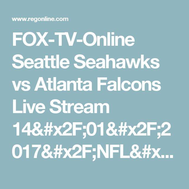 FOX-TV-Online Seattle Seahawks vs Atlanta Falcons Live Stream 14/01/2017/NFL/Sat... - RegOnline