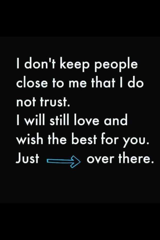 I will still love and wish the best for you. Just...over there.